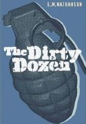 The Dirty Dozen, E. M. Nathanson (1965)